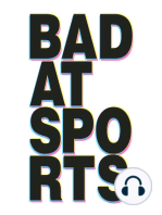 Bad at Sports Episode 559 Sam Hertz