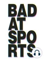 Bad at Sports Episode 567 Yesomi Umolu