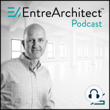 EA103: 3 Roadblocks Experienced by Every Entrepreneur Architect and What To Do About It [Podcast]