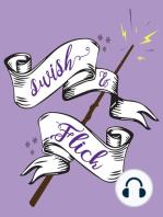Swish and Flick - BONUS Episode - The Wizardly World of Kent!