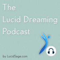 Episode 13 – The Future of Lucid Dreaming: This episode is a companion episode to my article The Future of Lucid Dreaming, in which I attempt to predict or envision the coming developments and advancements in the world of lucid dreaming. Show Notes: The Future of Lucid Dreaming Article Dream Yo...