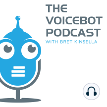 Financial Services and Voice AI with Prudential, Visa and TD Ameritrade from Voice Summit - Voicebot Podcast Ep 117: Financial services has become one of the leading industries driving the adoption of voice ad AI technologies. At the Voice 19 conference this year I hosted a panel with Adam Kaye, VP of Architecture Global Business Technology Solutions for Prudential...