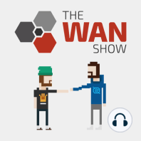 Intel 10th Gen CPUs! - WAN Show Aug 23, 2019: The WAN Show