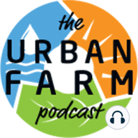 491: Jason Johns on Vertical Gardening:  Using the space above planters to the best advantage.