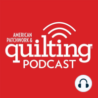 464. How to Support Quilters During a Pandemic: Support your local quilt shop, reduce anxiety, and other tips for surviving the coronavirus.