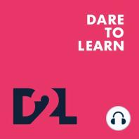 Por qué el Dare To Learn Podcast