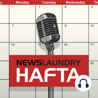Hafta 227: Reporting on environment, AAP's free ride for women plan and more: In this week's episode, Manisha Pande wears the h…
