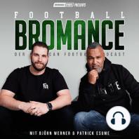 FOOTBALL BROMANCE 1: Der American Football Podcast von Coach Esume und Björn Werner