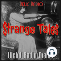A Terrible Night by The Weird Circle: https://www.podtrac.com/pts/redirect.mp3/archive.org/download/rr32020/StrangeTales552.mp3 This week on Strange Tales, we'll hear A Terrible Night, from The Weird Circle. This story was first heard on December 11, 1943. Download StrangeTales552