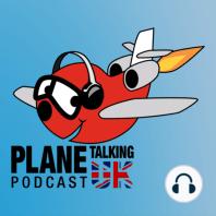 Plane Talking UK Podcast Episode 101: Plane Talking UK Podcast Episode 101 Aviation Show