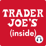 Episode 35: A Trader Joe's Shopping List to Liven Up Your Spring Eating: Spring is just around the corner, and while some focus on spring cleaning, we instead focus on our favorite seasonal activity, spring eating. (Actually, that's our favorite activity every season.) There are new products arriving in our stores every...