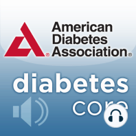 Diabetes Core Update - April 2021: Diabetes Core Update is a monthly podcast that presents and discusses the latest clinically relevant articles from the American Diabetes Association's four science and medical journals – Diabetes, Diabetes Care, Clinical Diabetes, and Diabetes...