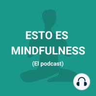 Episodio 15. Mindfulness y Compasión: Mindfulness y Compasión.La meditación Mindfulness tiene diferentes pilares y actitudes que la componen. Te lo hemos enseñado y trabajado en nuestros podcasts y directos de Instagram semanales. El trabajo de la Compasión desde nuestra perspectiva es otro