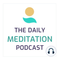 The Key to Improving Your Life with Meditation, Day 7 Recharge Your Meditation Ritual: Do this one technique to improve the way you live your life.