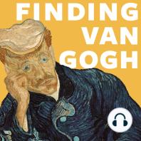 IV. Abschied von Gachet: FINDING VAN GOGH