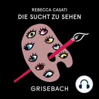 23 Jakob Augstein und DIE SUCHT ZU SEHEN: Der GRISEBACH Podcast mit Rebecca Casati