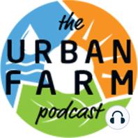606: Crystal Stevens on Regenerative Urban Farming: Bringing Gardening Methods Full Circle