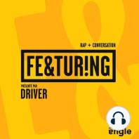 Featuring Driver: Conversation avec le rappeur, producteur et animateur Driver