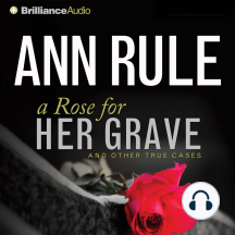 A Rose for Her Grave: And Other True Cases