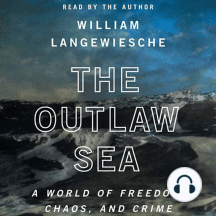 The Outlaw Sea: A World of Freedom, Chaos and Crime
