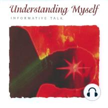 Understanding Myself: Informative Talk