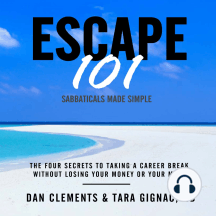 Escape 101: The Four Secrets to Taking a Career Break Without Losing Your Money or Your Mind
