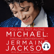 You Are Not Alone: Michael: Through a Brother's Eyes
