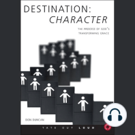Destination Character: The Process of God's Transforming Grace