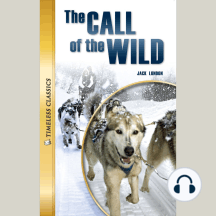 The Call of the Wild: Timeless Classics