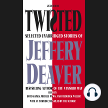 Twisted: Selected Unabridged Stories of Jeffery Deaver
