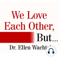 We Love Each Other, But . . .