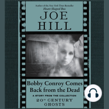 Bobby Conroy Comes Back from the Dead: A Short Story from '20th Century Ghosts'