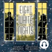 Eight White Nights: A Novel