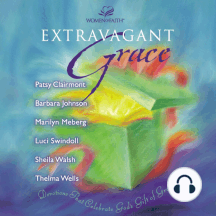 Extravagant Grace: Devotions That Celebrate God's Gift of Grace