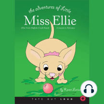 The Adventures of Little Miss Ellie: Ellie Visits Buffalo Creek Ranch