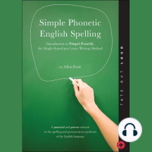 Simple Phonetic English Spelling: Introduction to Simpel-fonetik, the Single-sound-per-letter Writing Method