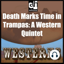 Death Marks Time in Trampas: A Western Quintet