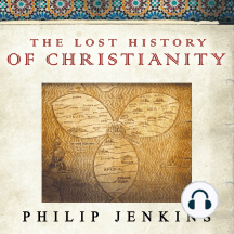 The Lost History of Christianity: The Thousand-year Golden Age of the Church in the Middle East, Africa, and Asia---and How It Died