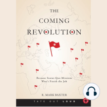 The Coming Revolution: Because Status Quo Missions Won't Finish the Job