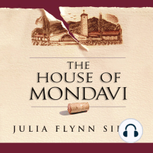 The House of Mondavi: The Rise and Fall of an American Wine Dynasty