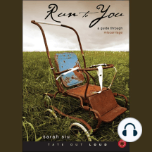 Run to You: A Guide Through Miscarriage