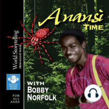 Anansi Time: with Bobby Norfolk