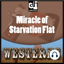 Miracle of Starvation Flat