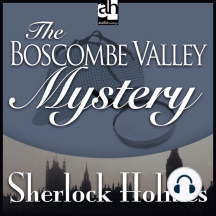 The Boscombe Valley Mystery: A Sherlock Holmes Mystery