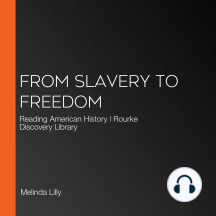 From Slavery to Freedom: Reading American History | Rourke Discovery Library