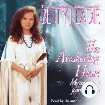 Awakening Heart: My Continuing Journey to Love
