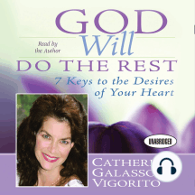 God Will Do The Rest: 7 Keys to the Desires of Your Heart