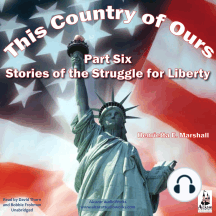 This Country of Ours - Part 6: Stories of the Struggle for Liberty