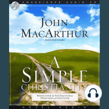 A Simple Christianity: Rediscover the Principle Foundations of Faith