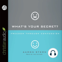 What's Your Secret?: Freedom Through Confession